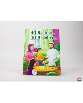 40 hadiths - 40 histoires